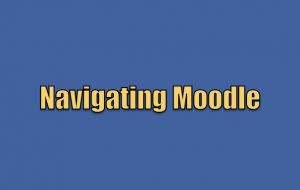 MLP Tech Tips: Navigating Moodle